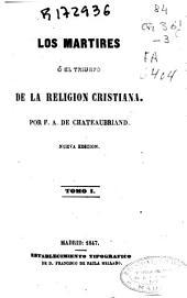Los martires ó El triunfo de la Religion Cristiana: Volumen 1