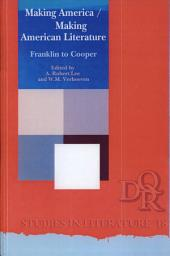 Making America, Making American Literature: Franklin to Cooper