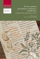 Textos médicos grecolatinos antiguos y medievales: estudios sobre composición y fuentes