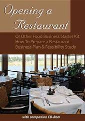 Opening a Restaurant Or Other Food Business Starter Kit: How to Prepare a Restaurant Business Plan & Feasibility Study : with Companion CD-ROM, Volume 1