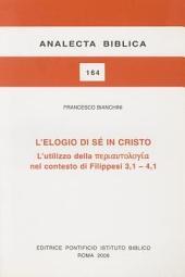L'elogio di sé in Cristo: l'utilizzo della periautologia [Greek word romanized] nel contesto di Filippesi 3,1-4,1