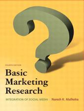 Basic Marketing Research: Edition 4