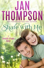Share with Me: Love Anew... A Christian Romance Novel
