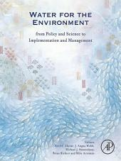 Water for the Environment: From Policy and Science to Implementation and Management