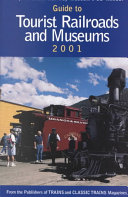 Guide to Tourist Railroads and Museums 2001