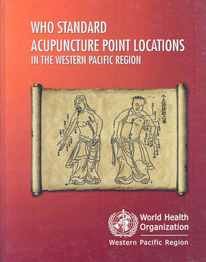 WHO Standard Acupuncture Point Locations in the Western Pacific Region
