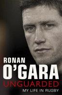 Ronan O'Gara - Unguarded