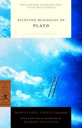 Selected Dialogues of Plato: The Benjamin Jowett Translation