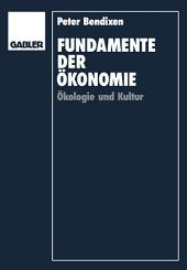 Fundamente der Ökonomie: Ökologie und Kultur