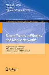 Recent Trends in Wireless and Mobile Networks: Third International Conferences, WiMo 2011 and CoNeCo 2011, Ankara, Turkey, June 26-28, 2011. Proceedings