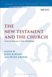 The New Testament and the Church: Essays in Honour of John Muddiman