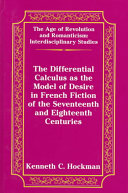 Download The Differential Calculus as the Model of Desire in French Fiction of the Seventeenth and Eighteenth Centuries Book