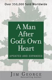 A Man After God's Own Heart: Updated and Expanded