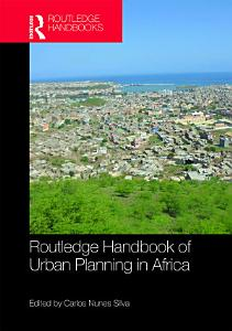 Routledge Handbook of Urban Planning in Africa Book