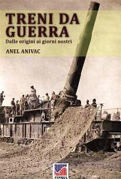 Treni da guerra: Dalle origini ai giorni nostri