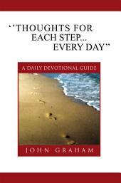 ''Thoughts for Each Step... Every Day'': (A Daily Devotional Guide)