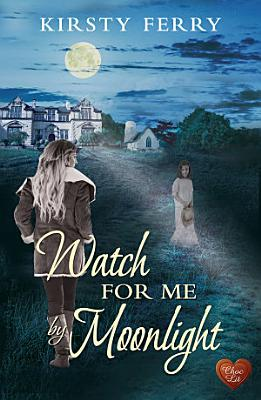 Watch For Me By Moonlight  Choc Lit  PDF