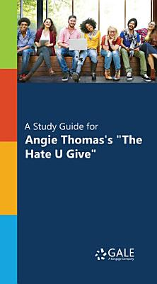 A Study Guide for Angie Thomas s   The Hate U Give