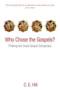 Who Chose the Gospels  Book