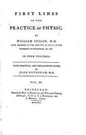 First Lines of the Practice of Physic: Volume 3