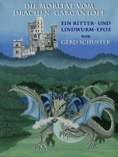DIE MORITAT VOM DRACHEN GARGANTOFF: Ein Ritter- und Lindwurm-Epos, Ausgabe 4