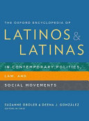 The Oxford Encyclopedia of Latinos and Latinas in Contemporary Politics  Law  and Social Movements PDF