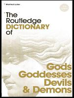 The Routledge Dictionary of Gods and Goddesses  Devils and Demons PDF