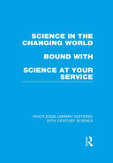 Science in the Changing World bound with Science at Your Service