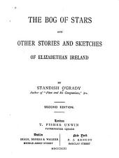 The Bog of Stars: And Other Stories and Sketches of Elizabethan Ireland