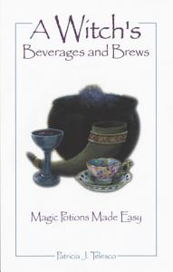 A Witch s Beverages and Brews PDF
