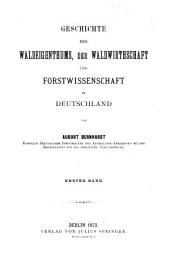 Geschichte des Waldeigenthums, der Waldwirthschaft in Deutschland: Band 1