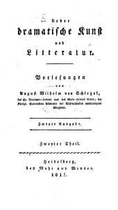 Über dramatische Kunst und Litteratur: Vorlesungen, Band 2