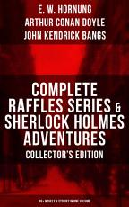 COMPLETE RAFFLES SERIES   SHERLOCK HOLMES ADVENTURES   COLLECTOR S EDITION  60  Novels   Stories in One Volume PDF