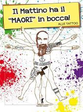 Il mattino ha il maori in bocca