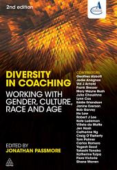 Diversity in Coaching: Working with Gender, Culture, Race and Age, Edition 2