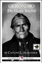 Geronimo: The Gentle Warrior: Educational Version