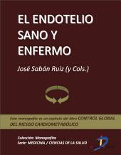 El endotelio sano y enfermo: Control global del riesgo cardiometabólico