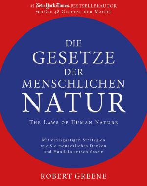 Die Gesetze der menschlichen Natur   The Laws of Human Nature PDF