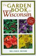 The Garden Book for Wisconsin
