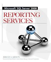 Microsoft SQL Server 2008 Reporting Services: Edition 3