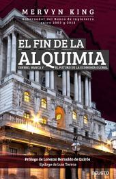 El fin de la alquimia: Dinero, banca y el futuro de la economía global