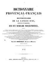 Dictionnaire provençal-français: ou, Dictionnaire de la langue d'oc, ancienne et moderne, suivi d'un Vocabulaire français-provençal..