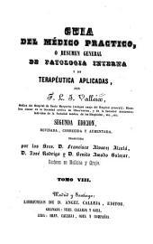 Guia del médico practico, o resumen general de patologia interna y de terapéutica aplicadas: Volumen 8
