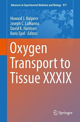 Oxygen Transport to Tissue XXXIX PDF