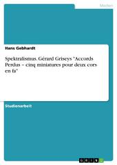 """Spektralismus. Gérard Griseys """"Accords Perdus – cinq miniatures pour deux cors en fa"""""""