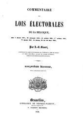 Commentaire des lois électorales de la Belgique: des 4 mars 1831, 25 juillet 1834, 10 avril 1835, 1er avril 1843, 31 mars 1847, 12 mars, 20 et 26 mai 1848