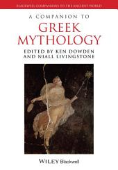 A Companion to Greek Mythology