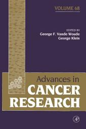 Advances in Cancer Research: Volume 68
