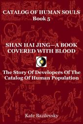 SHAN HAI JING—A BOOK COVERED WITH BLOOD: The Story Of Developers Of The Catalog Of Human Population
