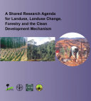 A Shared Research Agenda for Landuse, Landuse Change, Forestry and the Clean Development Mechanism